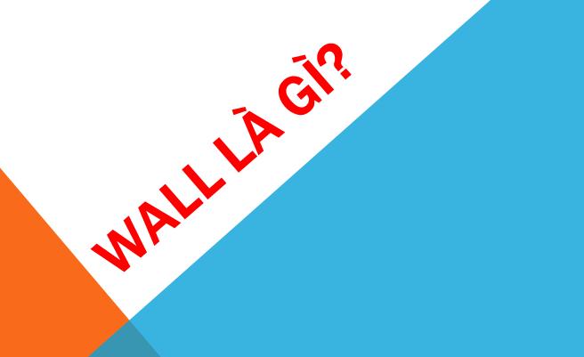 Wall là gì